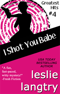 I Shot You Babe by Leslie Langtry