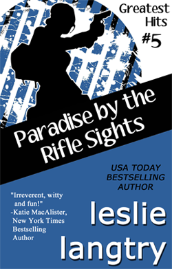 Paradise by the Rifle Sights by Leslie Langtry