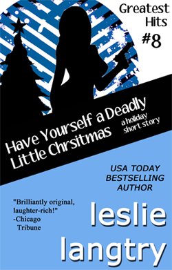 Have Yourself a Deadly Little Christmas by Leslie Langtry